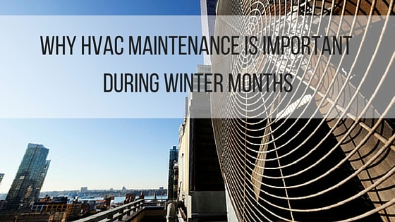 Why HVAC Maintenance is Important During Winter Months