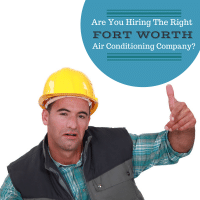 Hiring The Right Fort Worth Air Conditioning Company
