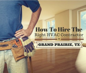 Grand Prairie HVAC Contractors - How To Hire The Right One